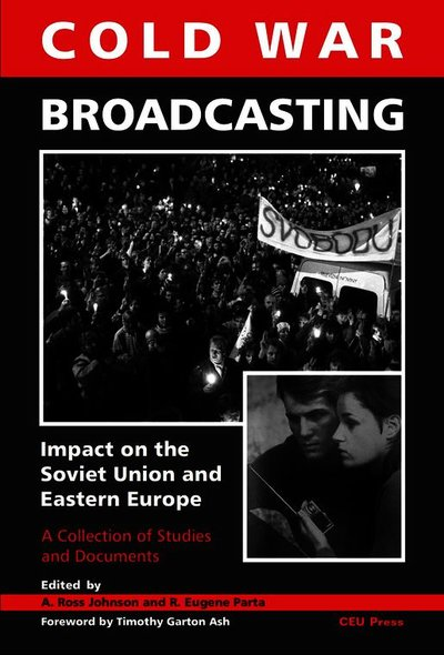 Foreign Media and the Soviet Western Frontier: Accounts of the Hungarian and Czechoslovak Crises