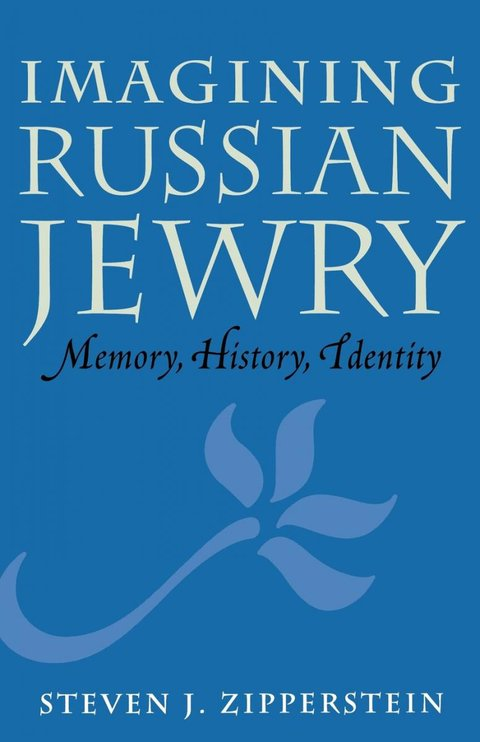 Imagining Russian Jewry: Memory, History, Identity