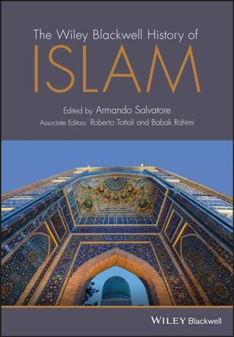 "The History of Islam ""Global Transformations and the ""Muslim World"": Connections, Crises, and Reforms"""