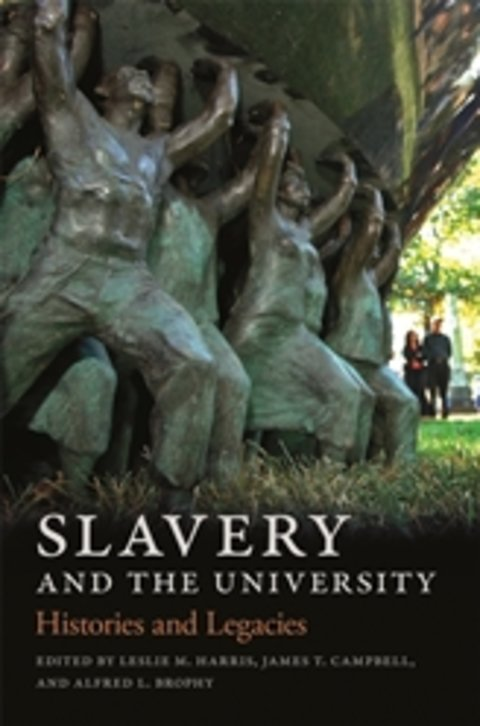 Slavery and the University - Histories and Legacies