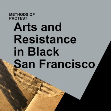 Arts and Resistance in Black San Francisco