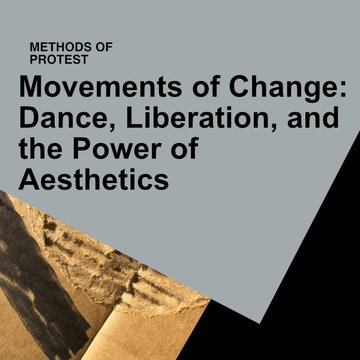 Movements of Change: Dance, Liberation, and the Power of  Aesthetics