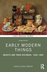 Early Modern Things - Paula Findlen